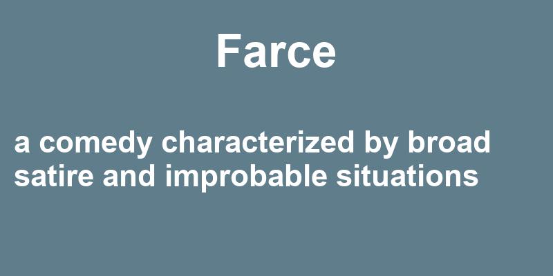 Farce In A Sentence 40 Real Example Sentences